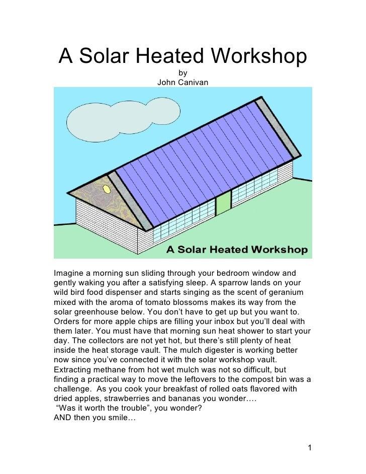 A Solar Heated Workshop                                  by                             John Canivan     Imagine a morning...