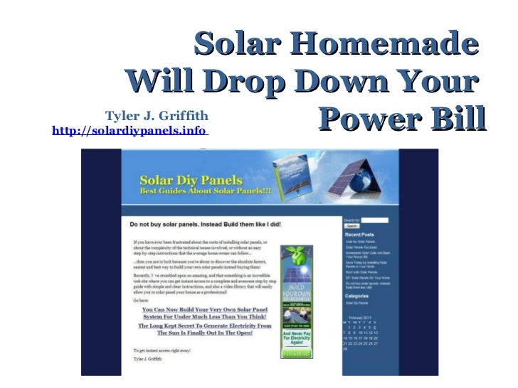 Solar Homemade  Will Drop Down Your  Power Bill Tyler J. Griffith http://solardiypanels.info