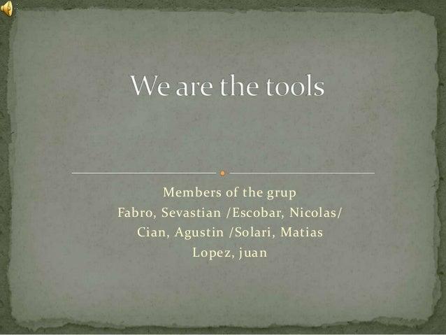 Members of the grup Fabro, Sevastian /Escobar, Nicolas/ Cian, Agustin /Solari, Matias Lopez, juan