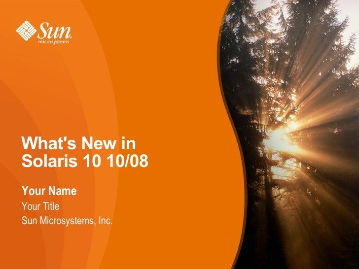 Solaris 10 10 08 what's new customer presentation