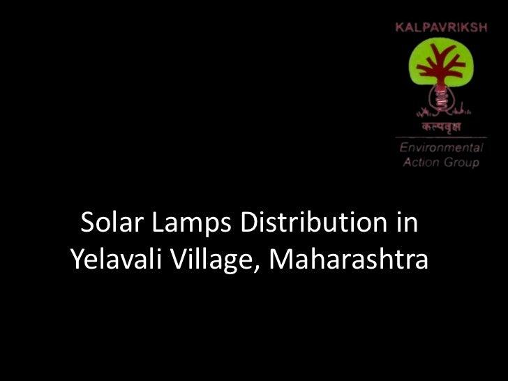Solar lamps distribution in Yelavali village, Maharashtra