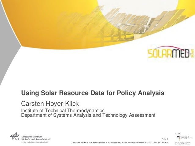 Using Solar Resource Data for Policy AnalysisCarsten Hoyer-KlickInstitute of Technical ThermodynamicsDepartment of Systems...