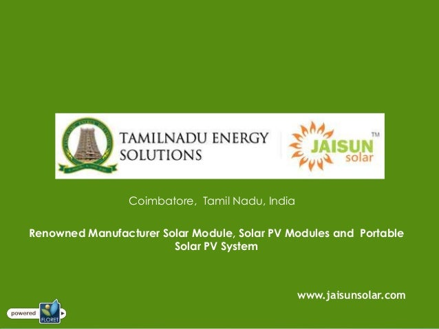 Coimbatore, Tamil Nadu, IndiaRenowned Manufacturer Solar Module, Solar PV Modules and PortableSolar PV Systemwww.jaisunsol...