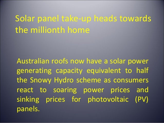Solar panel take-up heads towardsthe millionth homeAustralian roofs now have a solar powergenerating capacity equivalent t...