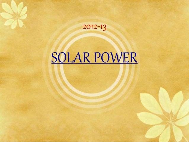 2012-13 SOLAR POWER