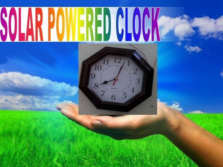 Solar powered clock power point presentation   copy