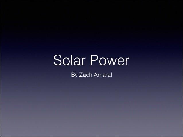 Solar Power By Zach Amaral