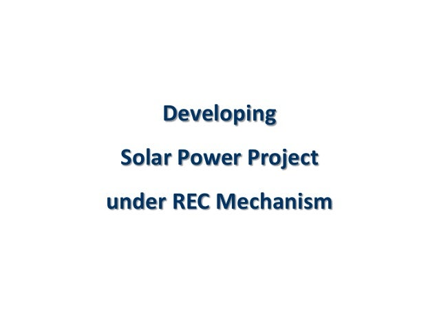 Developing Solar Power Project  under REC Mechanism