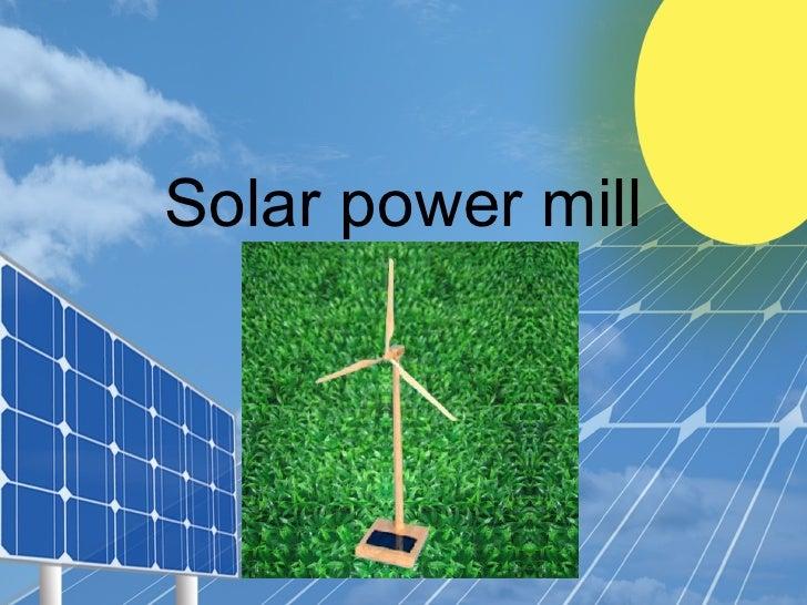 Solar power mill