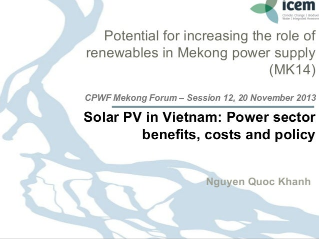 Solar pv in vietnam power sector  benefits, costs and policy