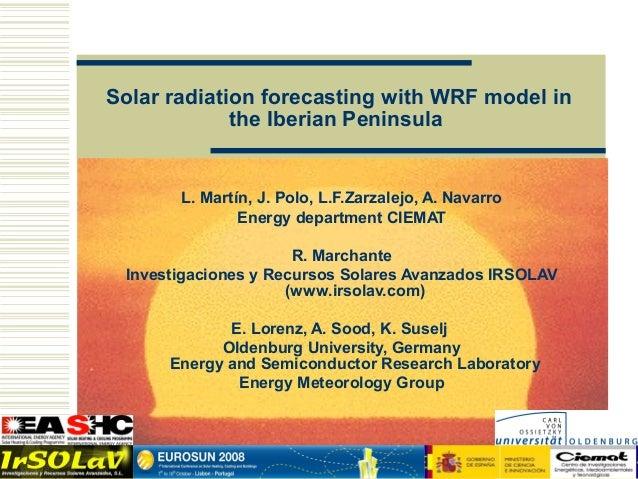Solar radiation forecasting with WRF model in                the Iberian Peninsula               L. Martín, J. Polo, L.F.Z...
