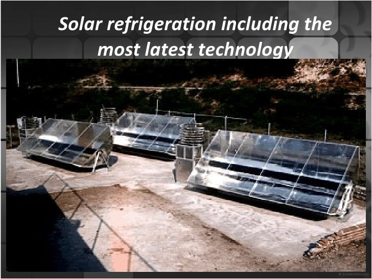 Solar refrigeration including the most latest technology