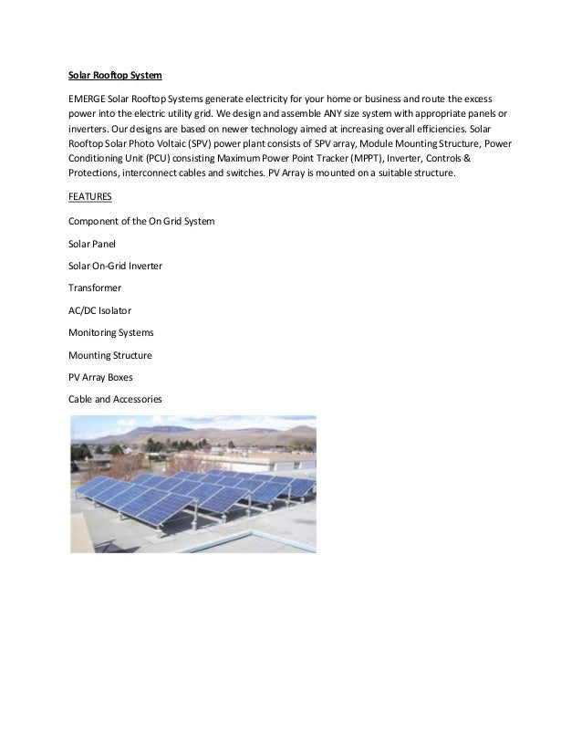 Solar Rooftop System EMERGE Solar Rooftop Systems generate electricity for your home or business and route the excess powe...