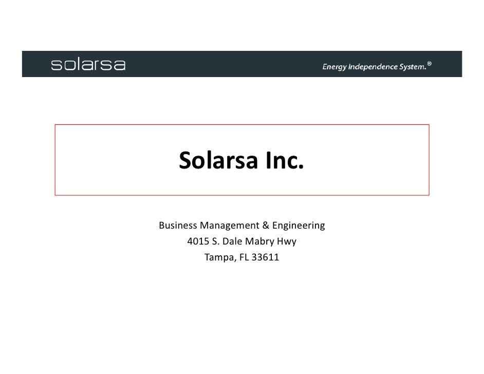 Solarsa Inc.  Business Management & Engineering       4015 S. Dale Mabry Hwy           Tampa, FL 33611