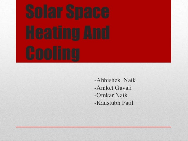 Solar space heating and cooling