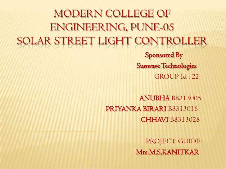MODERN COLLEGE OF     ENGINEERING, PUNE-05SOLAR STREET LIGHT CONTROLLER                      Sponsored By                 ...