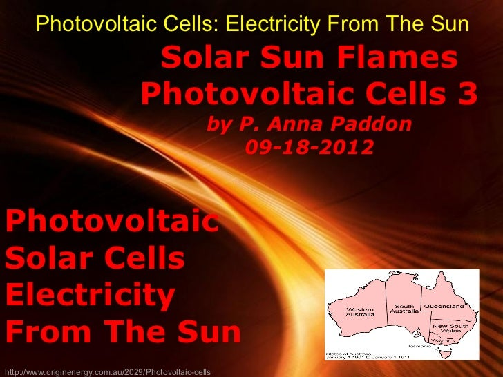 Photovoltaic Cells: Electricity From The Sun                                    Solar Sun Flames                          ...