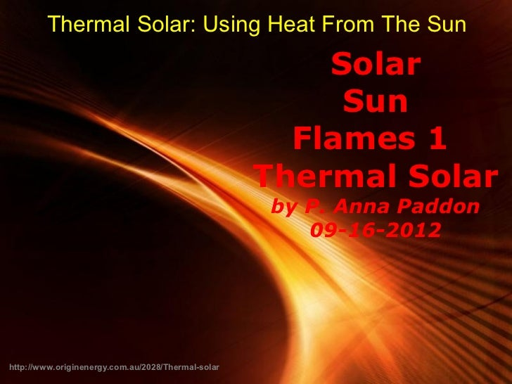 Thermal Solar: Using Heat From The Sun                                                        Solar                       ...