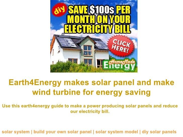 Earth4Energy makes solar panel and make wind turbine for energy saving