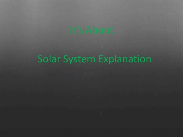 Solar System Explanation It's About