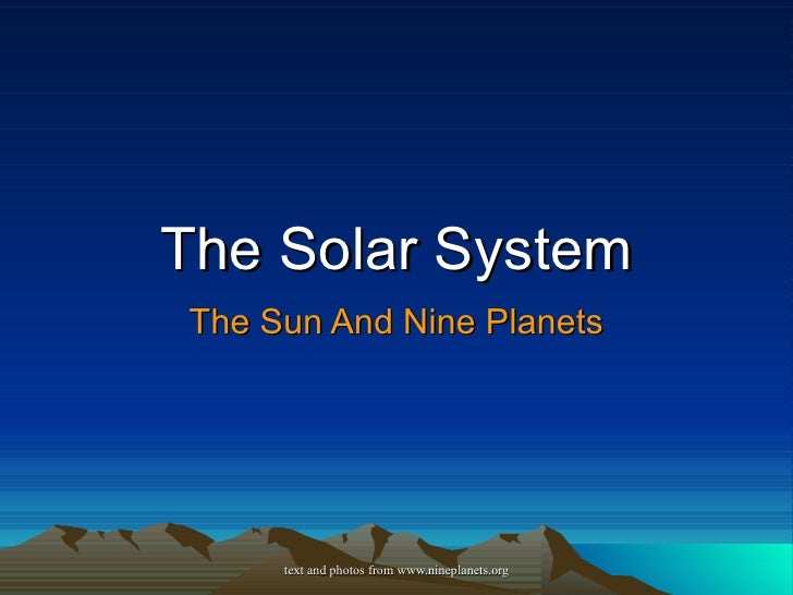 The Solar System The Sun And Nine Planets