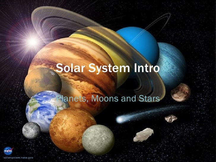 Solar System Intro Planets, Moons and Stars