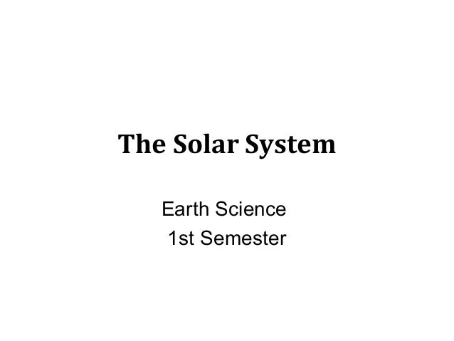 The Solar System Earth Science 1st Semester