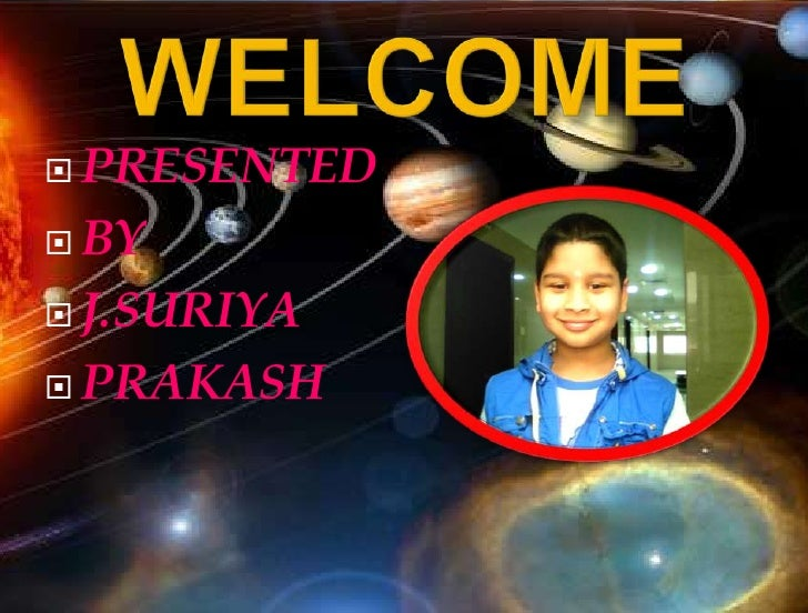 WELCOME<br />PRESENTED<br />BY<br />J.SURIYA<br />PRAKASH<br />