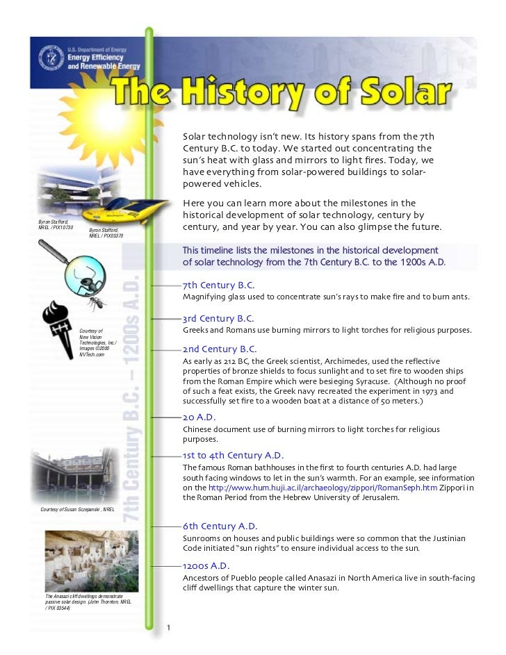 Solar technology isn't new. Its history spans from the 7th                                                Century B.C. to ...