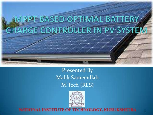 Presented By Malik Sameeullah M.Tech (RES)  NATIONAL INSTITUTE OF TECHNOLOGY, KURUKSHETRA  1