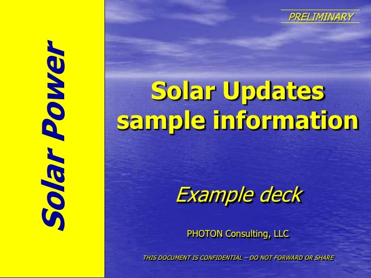 Solar Power<br />PRELIMINARY<br />Solar Updates sample information<br />Example deck<br />PHOTON Consulting, LLC<br />THIS...