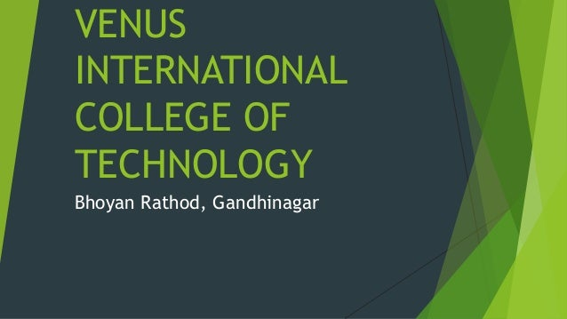VENUS INTERNATIONAL COLLEGE OF TECHNOLOGY Bhoyan Rathod, Gandhinagar