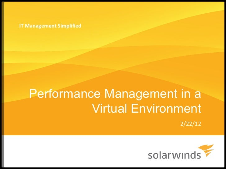 Performance Management in a Virtual Environment 2/22/12 IT Management Simplified