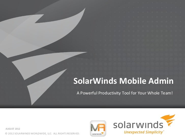 SolarWinds Mobile Admin                                                   A Powerful Productivity Tool for Your Whole Team...