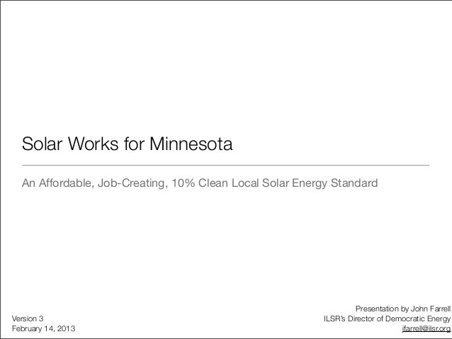 Solar Works for Minnesota  An Affordable, Job-Creating, 10% Clean Local Solar Energy Standard                             ...