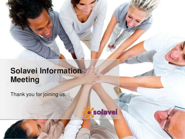 Solavei InformationMeetingThank you for joining us.