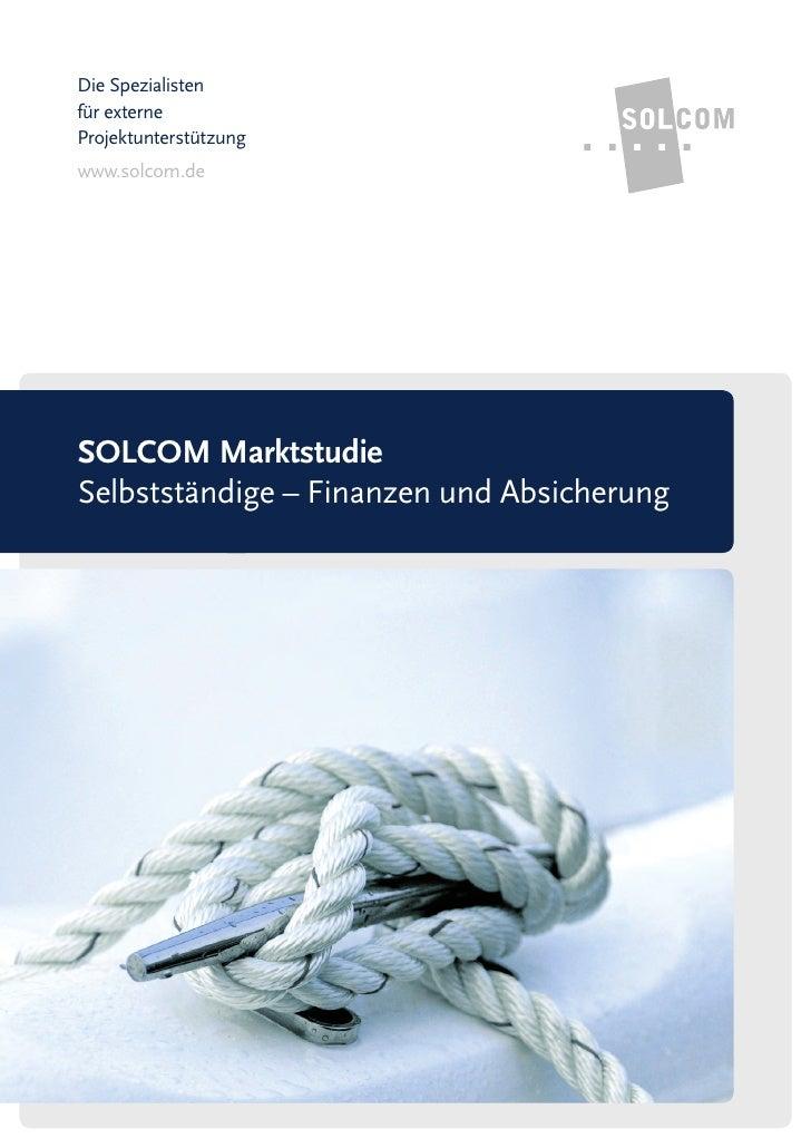 Die Spezialistenfür externeProjektunterstützungwww.solcom.deSOLCOM MarktstudieSelbstständige – Finanzen und Absicherung