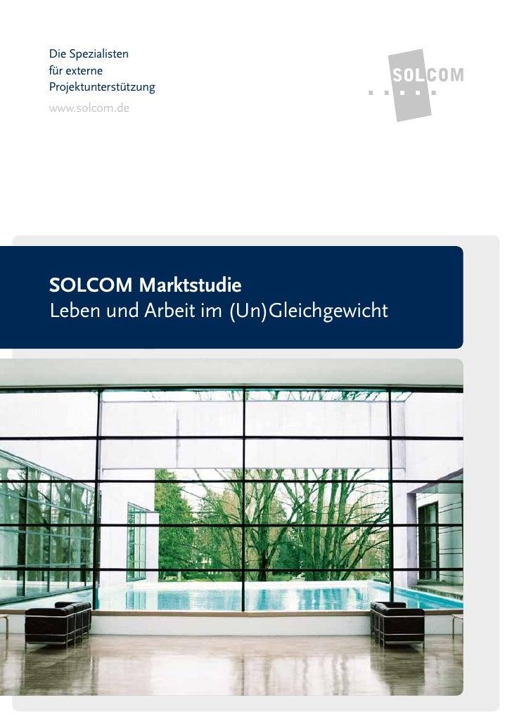 Die Spezialistenfür externeProjektunterstützungwww.solcom.deSOLCOM MarktstudieLeben und Arbeit im (Un)Gleichgewicht