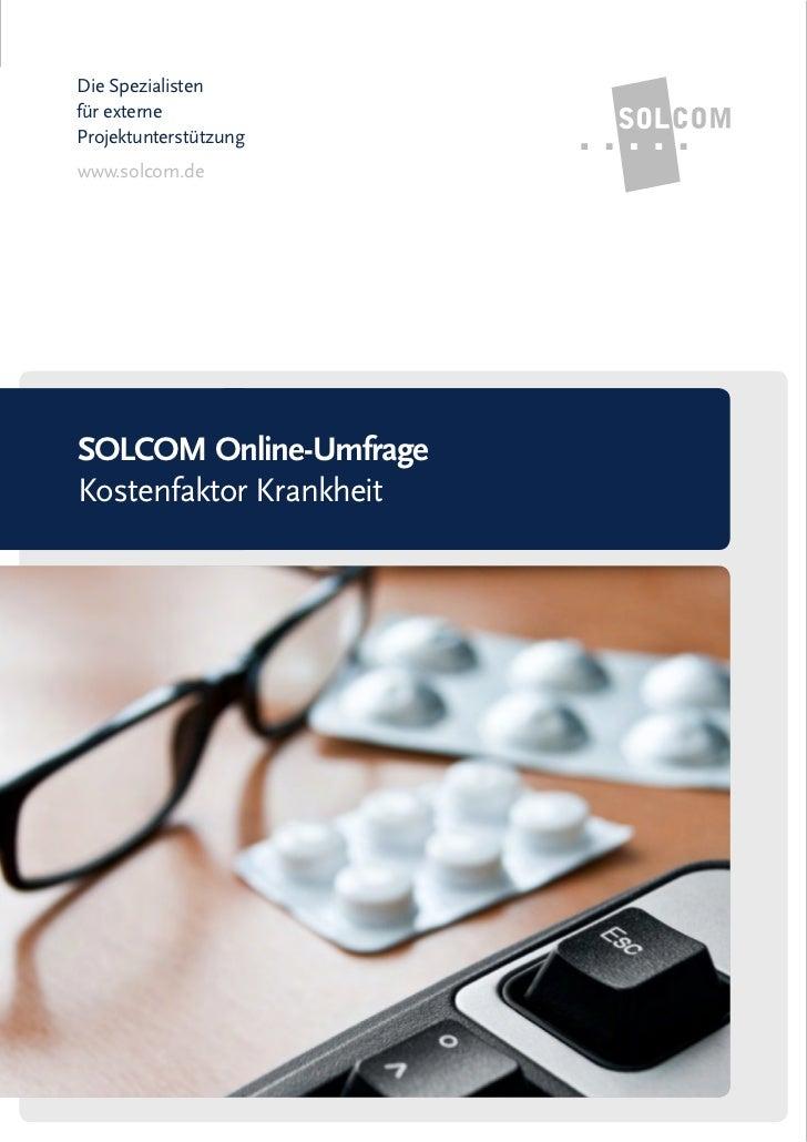 Die Spezialistenfür externeProjektunterstützungwww.solcom.deSOLCOM Online-UmfrageKostenfaktor Krankheit