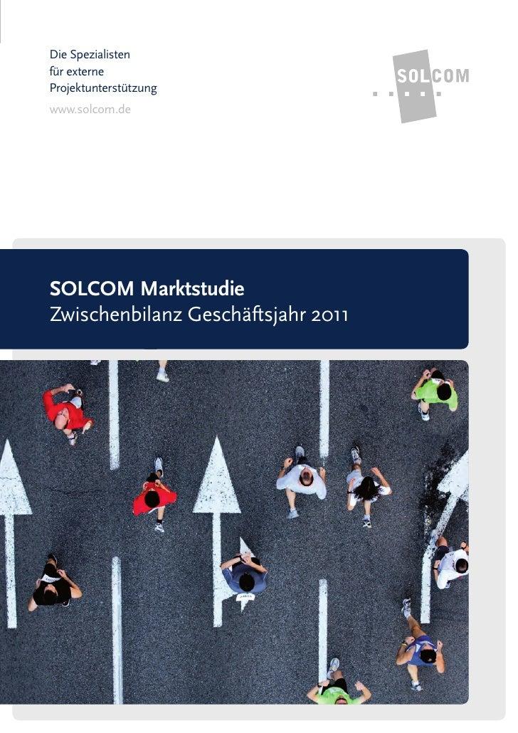 Die Spezialistenfür externeProjektunterstützungwww.solcom.deSOLCOM MarktstudieZwischenbilanz Geschäftsjahr 2011