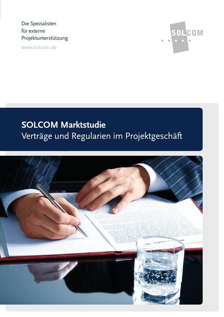 Die Spezialistenfür externeProjektunterstützungwww.solcom.deSOLCOM MarktstudieVerträge und Regularien im Projektgeschäft