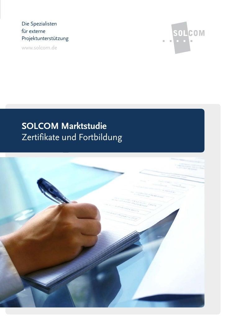 Die Spezialistenfür externeProjektunterstützungwww.solcom.deSOLCOM MarktstudieZertifikate und Fortbildung