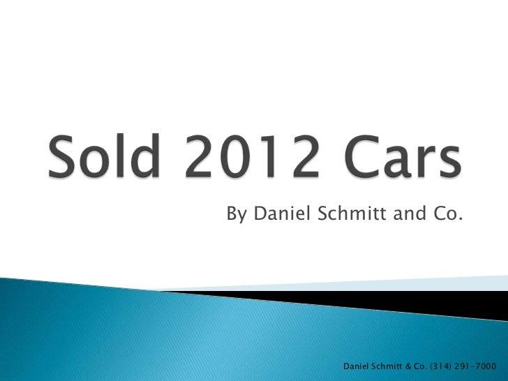By Daniel Schmitt and Co.            Daniel Schmitt & Co. (314) 291-7000