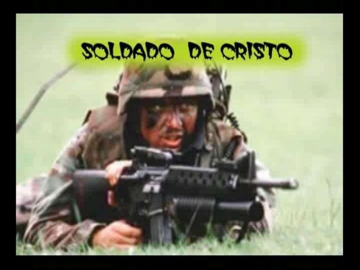 Soldado , es una de las ilustraciones que se usan en lapalabra de Dios para referirse al cristiano siendo parte           ...