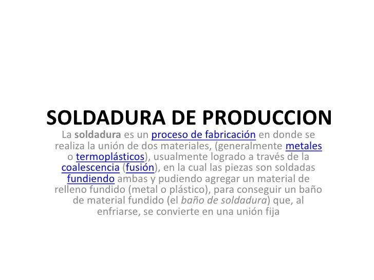 Soldadura de produccion for Que es soldadura