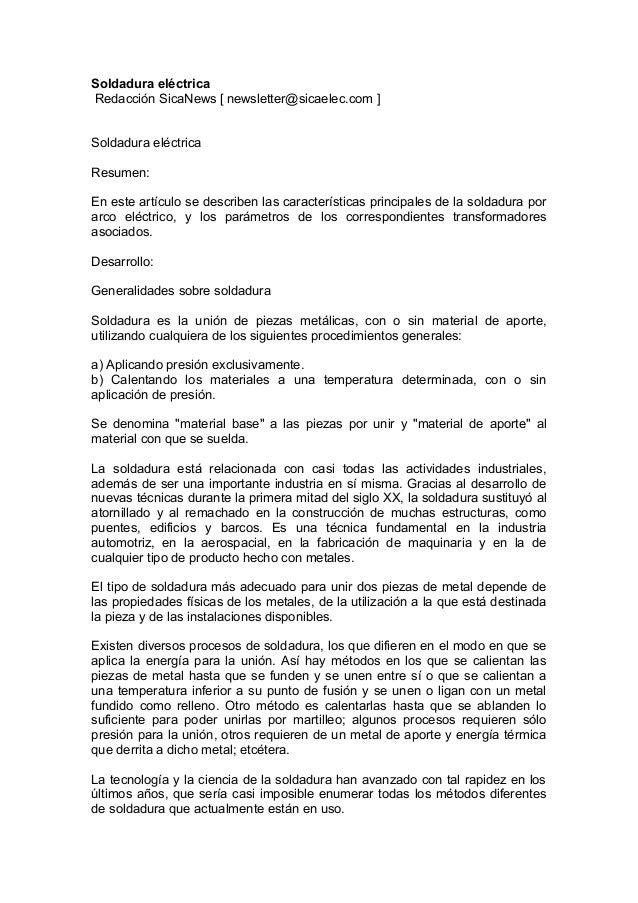 Soldadura eléctricaRedacción SicaNews [ newsletter@sicaelec.com ]Soldadura eléctricaResumen:En este artículo se describen ...