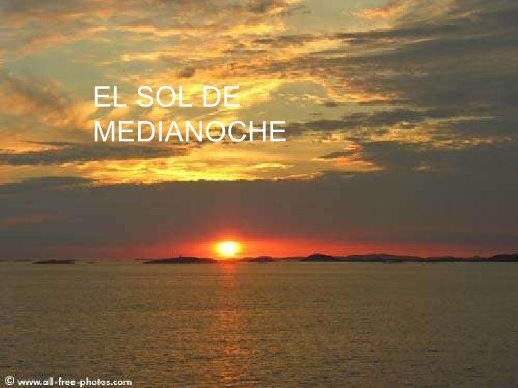 EL SOL DE MEDIANOCHE