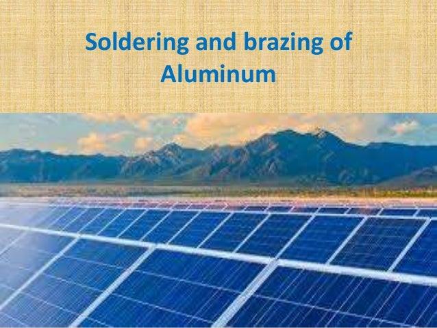 Soldering and brazing of Aluminum