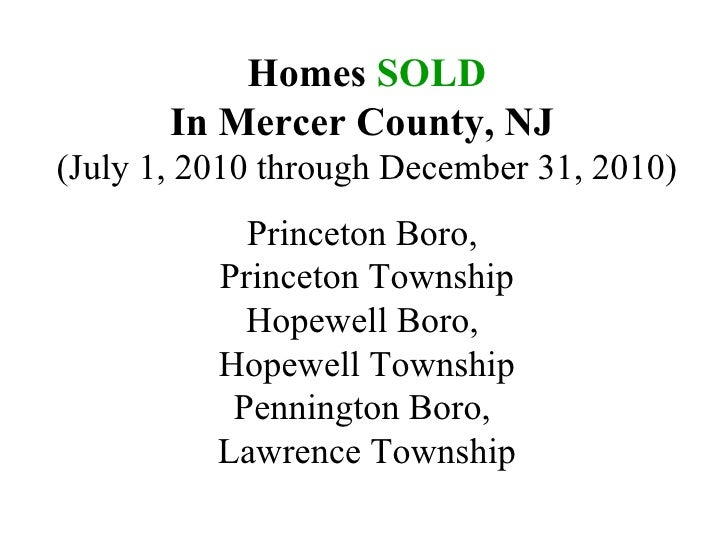 Princeton Area Sold homes July thru Dec 2010
