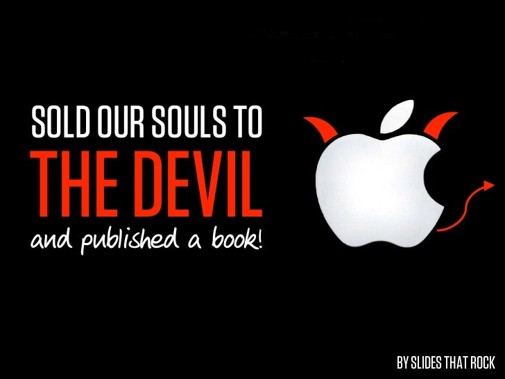 SOLD OUR SOULS TOTHE DEVILand published a book!                        BY SLIDES THAT ROCK